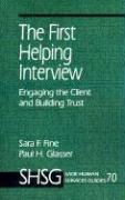 The First Helping Interview: Engaging the Client and Building Trust