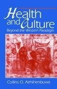 Health and Culture: Beyond the Western Paradigm - Airhihenbuwa Phd, Collins O.