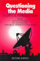 Questioning the Media: A Critical Introduction - Downing, John / Mohammadi, Ali / Sreberny-Mohammadi, Annabelle