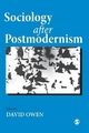 Sociology After Postmodernism - David Owen