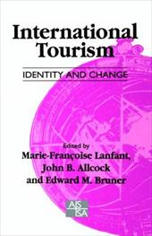 International Tourism: Identity and Change - Lanfant, Marie-Francoise / Allcock, John B. / Bruner, Edward M.