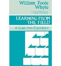 Learning from the Field - William Foote Whyte