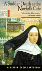 Sudden Death at the Norfolk Cafe (Sister Cecile Mysteries)