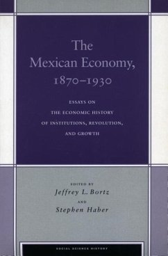 The Mexican Economy, 1870-1930: Essays on the Economic History of Institutions, Revolution, and Growth - Herausgeber: Bortz, Jeffrey L. Haber, Stephen
