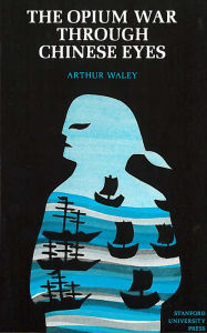 The Opium War Through Chinese Eyes Arthur Waley Author