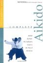 Complete Aikido: The Definitive Guide to the Way of Harmony (Tuttle martial arts) - Christopher Watson, Roy Suenaka