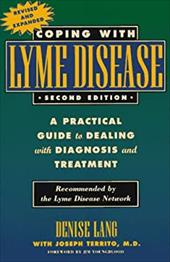 Coping with Lyme Disease, Second Edition: A Practical Guide to Dealing with Diagnosis and Treatment - Lang, Denise / Territo M. D., Joseph