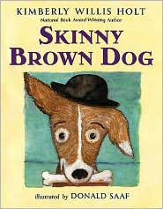 Skinny Brown Dog - Kimberly Willis Holt, Donald Saaf (Illustrator)