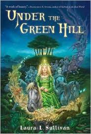 Under the Green Hill - Laura L. Sullivan