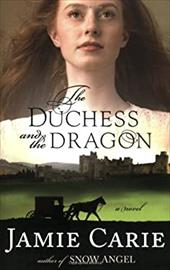 The Duchess and the Dragon - Carie, Jamie