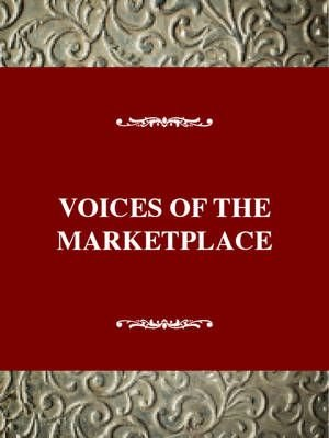 Voices of the Market Place - Anne C. Rose