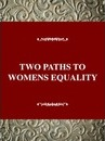 Two Paths to Womens Equality : Temperance, Suffrage, and the Origins of Modern Feminism - Janet Zollinger Giele