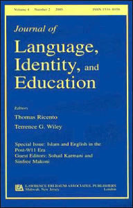 Islam and English in the Post-9/11 Era: A Special Issue of the Journal of Language, Identity, and Education - Sohail Karmani