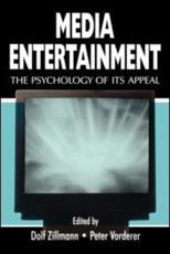 Media Entertainment - Dolf Zillmann (editor), Peter Vorderer (editor)