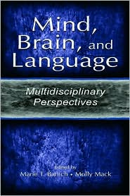Mind, Brain, and Language: Multidisciplinary Perspectives - Marie T. Banich (Editor), Molly Mack (Editor)