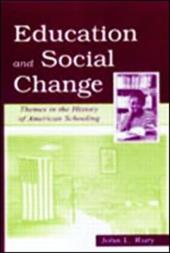 Education and Social Change: Themes in the History of American Schooling - Rury, John L.