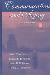Communication and Aging 2nd Ed CL - Nussbaum, Jon F. / Pecchioni, Loretta L. / Robinson, James D.