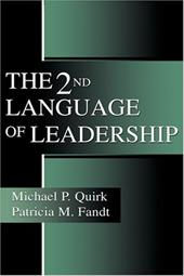 The 2nd Language of Leadership - Quirk, Michael P. / Fandt, Patricia M.