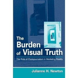 The Burden of Visual Truth CL - Julianne H Newton