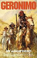 Geronimo: The Man, His Time, His Place