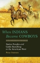When Indians Became Cowboys - Peter Iverson
