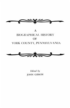 A Biographical History of York County, Pennsylvania - Gibson, John Gibson