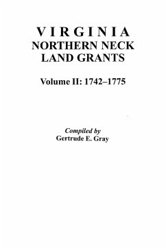 Virginia Northern Neck Land Grants, 1742-1775. [Vol. II] - Gray, Gertrude E. Gray, Dave