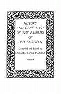 History and Genealogy of the Families of Old Fairfield. in Three Books. Volume I