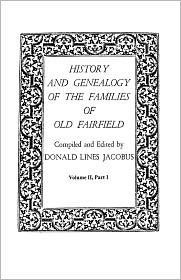History And Genealogy Of The Families Of Old Fairfield. In Three Books. Volume Ii, Part I - Donald Lines Jacobus