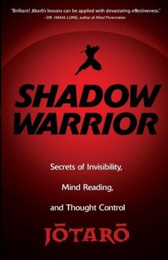 Shadow Warrior: Ninja Secrets of Invisibility, Mind Reading, and Thought Control - Jotaro
