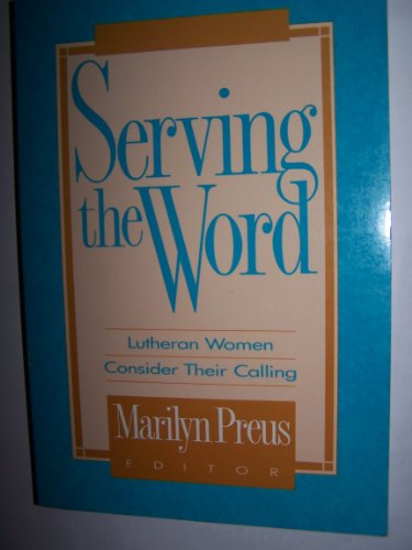 Serving the Word: Lutheran Women Consider Their Calling