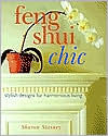 Feng Shui Chic: Stylish Designs for Harmonious Living - Sharon Stasney