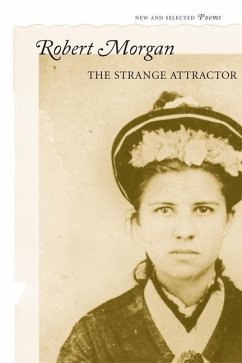 The Strange Attractor: New and Selected Poems - Morgan, Robert