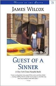 Guest of a Sinner: A Novel - James Wilcox