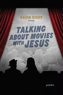 Talking about Movies with Jesus: Poems