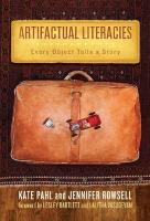 Artifactual Literacies: Every Object Tells a Story (Language and Literacy)