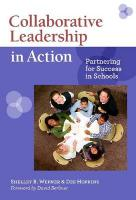 Collaborative Leadership in Action: Partnering for Success in Schools
