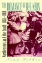 The Romance of Reunion: Northerners and the South, 1865-1900 (Civil War America) - Nina Silber