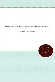 Selected Addresses of a Southern Lawyer - Aubrey Lee Brooks