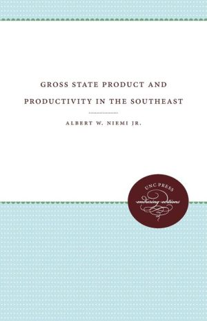 Gross State Product and Productivity in the Southeast - Albert W. Niemi