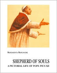 Shepherd of Souls: A Pictorial Life of Pope Pius XII - Margherita Marchione