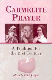 Carmelite Prayer - Keith J. Egan