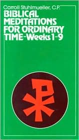 Biblical Meditations for Ordinary Time: Weeks 1-9 - Carroll Sthulmueller, Carroll Stuhlmueller