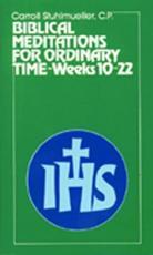 Biblical Meditations for Ordinary Time: Weeks 10-22 - Carroll Stuhlmueller, CP, SVD