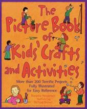 The Picture Book of Kids' Crafts and Activities - Henderson, Roxanne / Henderson Roxanne / Brown, Michael