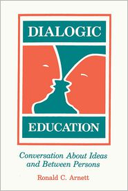 Dialogic Education: Conversation about Ideas and Between Persons