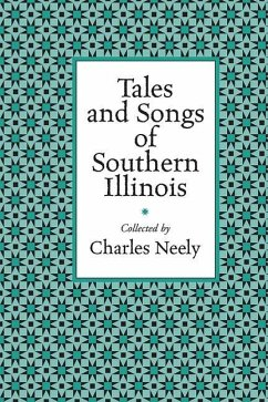 Tales and Songs of Southern Illinois - Neely, Charles
