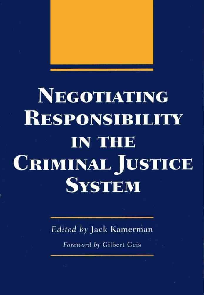 Negotiating Responsibility in the Criminal Justice System - Jack Kamerman