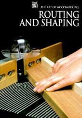 Routing and Shaping - Time-Life Books