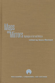 Maps and Mirrors: Topologies of Art and Politics - Steve Martinot